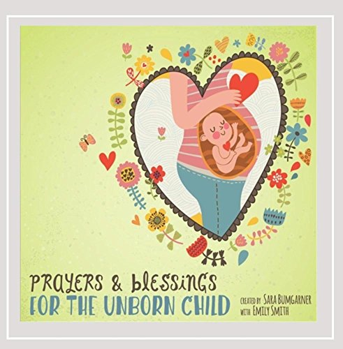 Prayers and Blessings: For the Unborn Child (feat. Emily Smith)