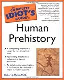 Complete Idiot's Guide to Human Prehistory, Greg  Laden and Robert Meier, 0028644212