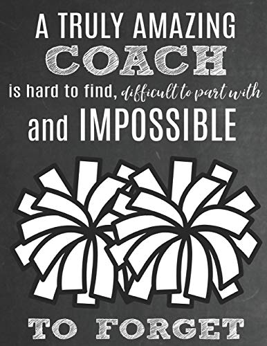 A Truly Amazing Coach Is Hard To Find, Difficult To Part With And Impossible To Forget: Thank You Appreciation Gift for Cheerleading Coaches: Notebook ... | Diary for World's Best Cheerleader Coach por Sports Sentiments Studio