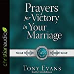 Prayers for Victory in Your Marriage | Tony Evans