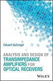 Analysis and Design of Transimpedance Amplifiersfor Optical Receivers