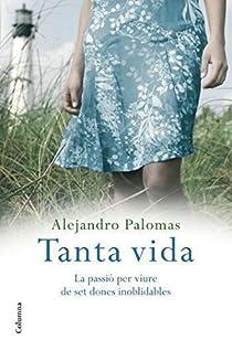 Tanta vida par Alejandro Palomas