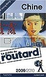 Guide du routard. Chine. 2009-2010 par Guide du Routard