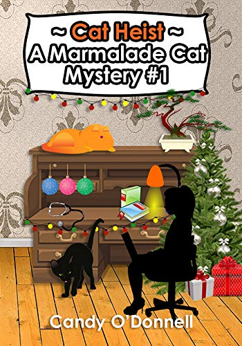 Cat Heist: A Marmalade Cat Mystery #1 (Marmalade Cat Mysteries) by [O'Donnell, Candy]
