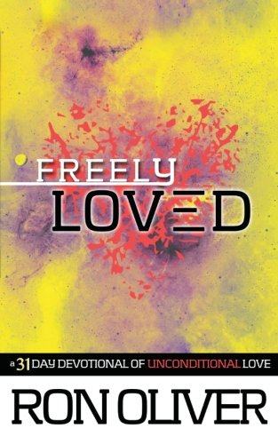 Freely Loved: A 31 Day Devotional of Unconditional Love PDF ePub fb2 ebook