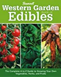 img - for Western Garden Book of Edibles: The Complete A-Z Guide to Growing Your Own Vegetables, Herbs, and Fruits book / textbook / text book