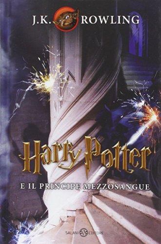 Harry Potter E Il Principe Mezzosangue Vol. 6 (Italian Edition)