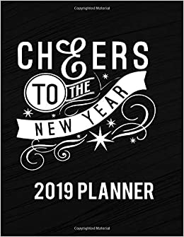 Amazon.com: Cheers To The New Year 2019 Planner: Personal ...