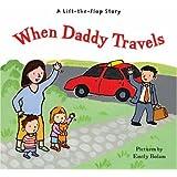 When Daddy Travels
