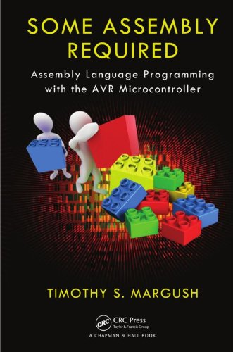 Download Some Assembly Required: Assembly Language Programming with the AVR Microcontroller Pdf