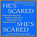 He's Scared, She's Scared: Understanding the Hidden Fears That Sabotage Your Relationships Hörbuch von Steven Carter, Julia Sokol Gesprochen von: Kevin Young