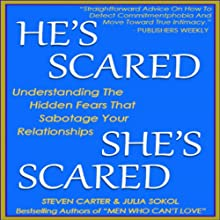 He's Scared, She's Scared: Understanding the Hidden Fears That Sabotage Your Relationships Audiobook by Steven Carter, Julia Sokol Narrated by Kevin Young
