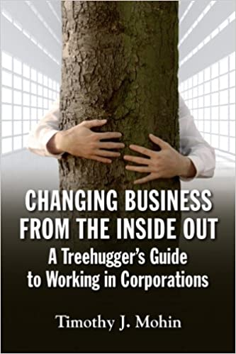Amazon changing business from the inside out a tree huggers changing business from the inside out a tree huggers guide to working in corporations 1st edition kindle edition fandeluxe Images