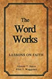 The Word Works: Lessons on Faith