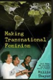 Making Transnational Feminism, Millie Thayer, 0415962137