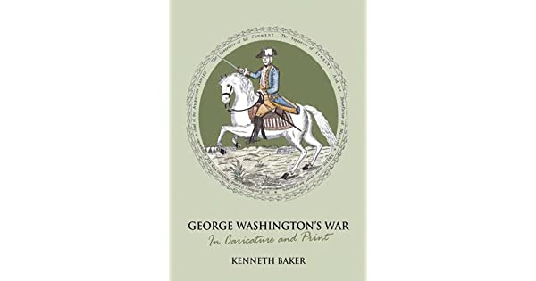 George Washington\'s War: In Caricature and Print (English Edition ...