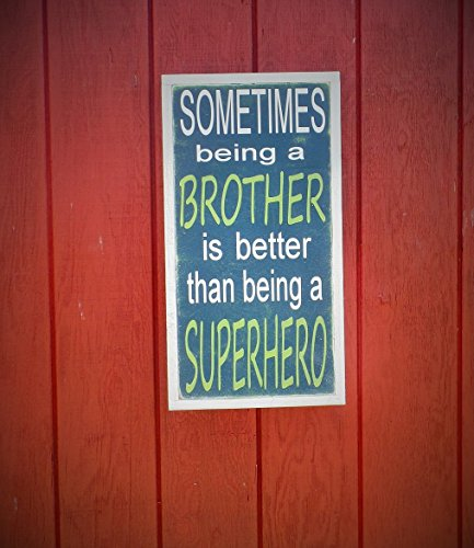 Brother Wood Sign SuperHero Wooden Sign Sometimes Being a