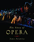 Story of Opera, Parakilas, James, 0393935558