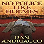 No Police like Holmes | Dan Andriacco