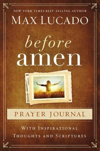 Before Amen Prayer (Before Prayer Max Lucado)