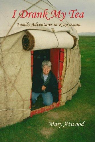 I Drank My Tea: Family Adventures in Kyrgyzstan