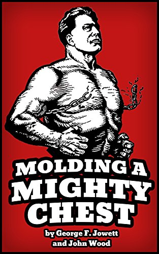 Molding a Mighty Chest: Annotated and Updated Edition