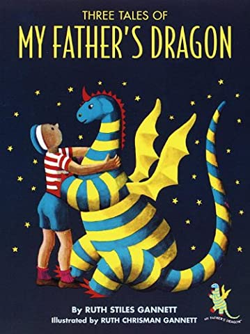 Three Tales of My Father's Dragon: 50th Anniversary Ed (My Fathers Dragon Book 2)