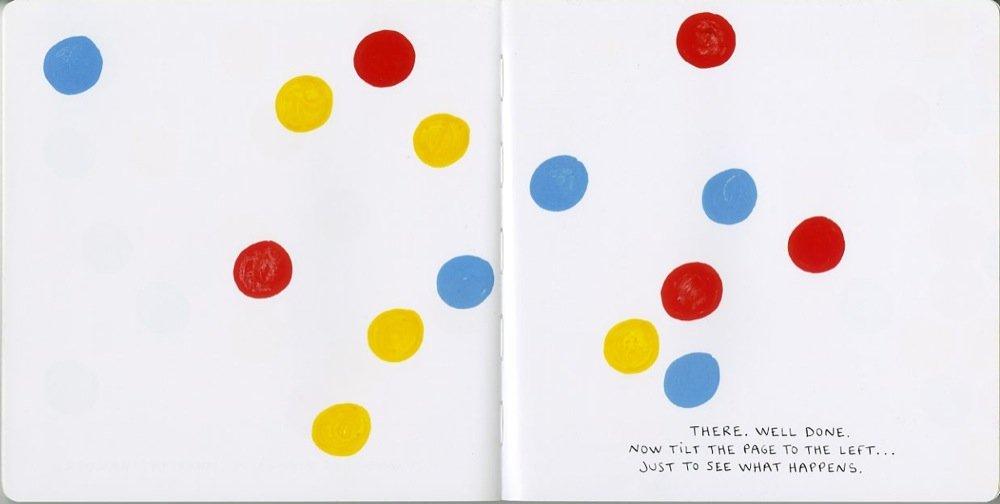 Una pagina bianca con qualche punto colorato. E' la genialità di Hervè Tullet, ma è anche una pagina che un bambino piccolo percepirà e alla quale si interesserà.