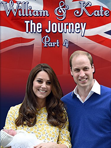 William & Kate: The Journey, Part 4