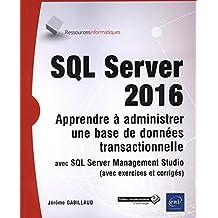 SQL Server 2016 - Apprendre à administrer une base de données tr