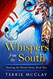 Whispers From the South (Dancing the Dream Series Book 2)