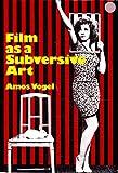 Film As a Subversive Art, Amos Vogel, 0394732073