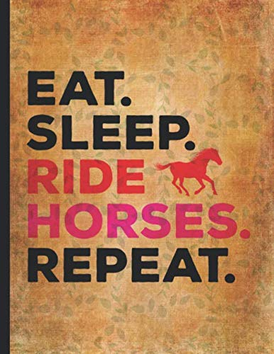 Riding Bullet - Horse Riding Lover: Eat Sleep Ride Horses Repeat Gift For Riding Girl Dotted Bullet Notebook Daily Journal Dot Grid Diary 8.5x11 Little cowgirl will love this gift. Horseback riding girl boy woman