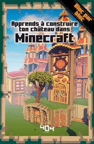 Télécharger Apprends à Construire Ton Château Dans Minecraft Pdf - Minecraft hauser pdf
