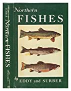 Northern fishes, with special reference to…