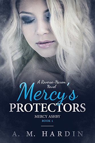 Mercy's Protectors (Mercy Ashby Book 1) by [Hardin, A.M.]