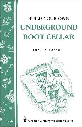 Build an Underground Root Cellar (Storey Country Wisdom Bulletin)