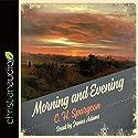 Morning and Evening Hörbuch von C. H. Spurgeon Gesprochen von: James Adams