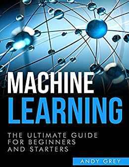 Download for free Machine Learning: The Ultimate Guide for Beginners and Starters