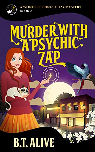 Murder With a Psychic Zap (A Wonder Springs Cozy Mystery Book 2) by [Alive, B.T., Alive, Bill]