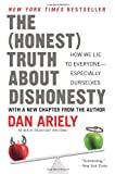 The Honest Truth about Dishonesty, Dan Ariely, 0062183613