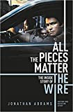 img - for All The Pieces Matter: The Inside Story of The Wire book / textbook / text book