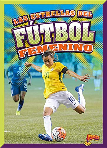 Las Estrellas del Fútbol Femenino (En la cancha)