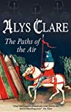 The Paths of the Air, Alys Clare, 0727866362