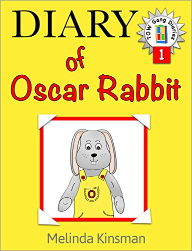Children's Book: Diary of Oscar Rabbit: Funny, Illustrated Bedtime Story - Read Aloud / Beginner Reader (Ages 4-8) (Top of the Wardrobe Gang Diaries Book 1)