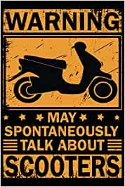 warning! may Spontaneously talk about...: SCOOTER Journal, Driver Notebook To-Do List Journal, Diary, Note-Taking, perfect appreciation Gift For ... presents to SCOOTER lover | 6x9 120pages|