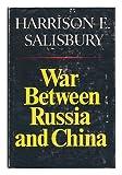 War Between Russia and China, Harrison E. Salisbury, 0393053946