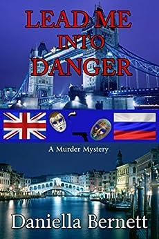 Lead Me into Danger by [Bernett, Daniella]