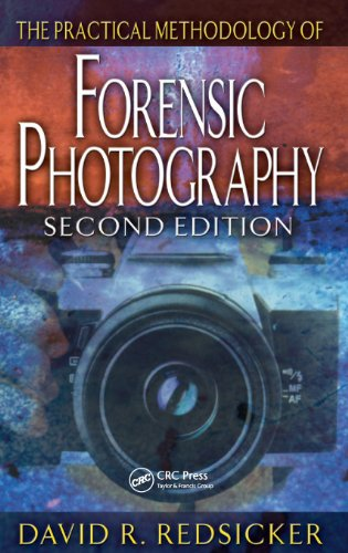 The Practical Methodology of Forensic Photography, Second Edition (Practical Aspects of Criminal and Forensic Investigations)
