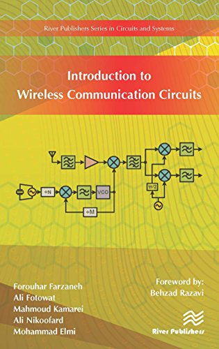 Introduction to Wireless Communication Circuits (River Publishers Series in Circuits and Systems) (Rf Amplifiers In Communication)